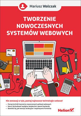 Okładka książki/ebooka Tworzenie nowoczesnych systemów webowych