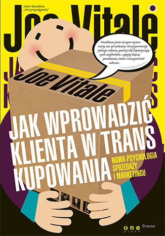 Okładka książki/ebooka Jak wprowadzić klienta w trans kupowania. Nowa psychologia sprzedaży i marketingu
