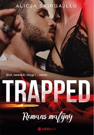 Okładka książki Trapped. Romans mafijny