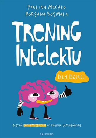 Okładka książki/ebooka Trening intelektu dla dzieci