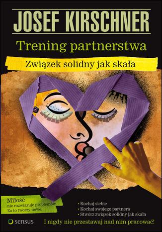 Okładka książki Trening partnerstwa. Związek solidny jak skała