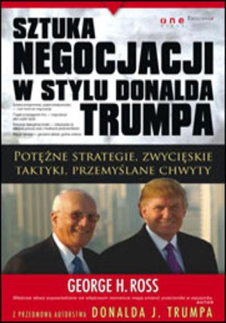Okładka książki/ebooka Sztuka negocjacji w stylu Donalda Trumpa