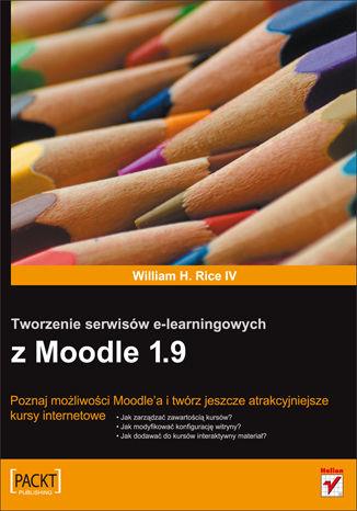 Okładka książki/ebooka Tworzenie serwisów e-learningowych z Moodle 1.9