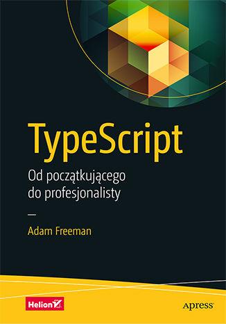 Okładka książki/ebooka TypeScript. Od początkującego do profesjonalisty
