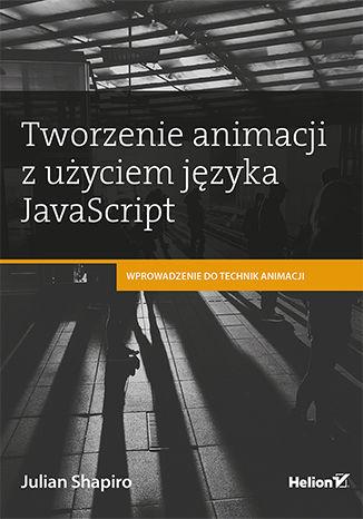 Okładka książki Tworzenie animacji z użyciem języka JavaScript