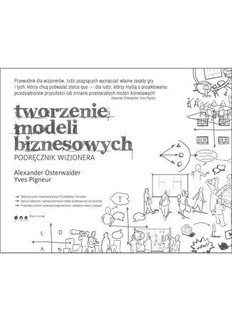Okładka książki Tworzenie modeli biznesowych. Podręcznik wizjonera
