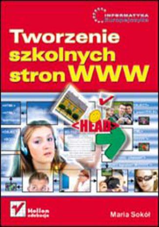 Okładka książki/ebooka Tworzenie szkolnych stron WWW