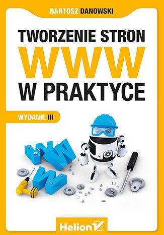 Okładka książki Tworzenie stron WWW w praktyce. Wydanie III