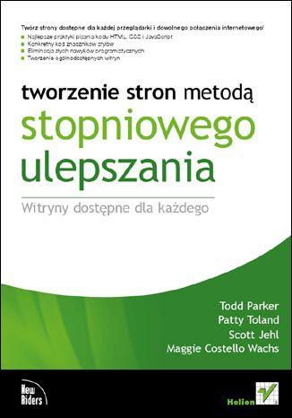 Okładka książki Tworzenie stron metodą stopniowego ulepszania. Witryny dostępne dla każdego