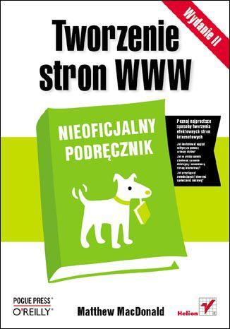 Okładka książki Tworzenie stron WWW. Nieoficjalny podręcznik. Wydanie II