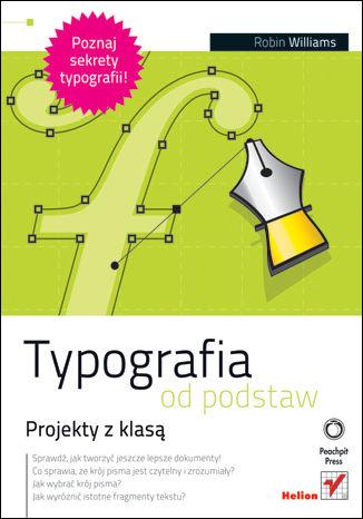 Okładka książki/ebooka Typografia od podstaw. Projekty z klasą