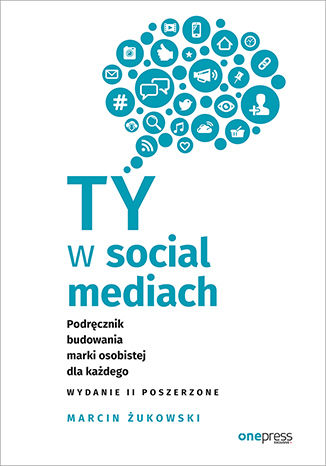 Okładka książki/ebooka Ty w social mediach. Podręcznik budowania marki osobistej dla każdego. Wydanie II poszerzone
