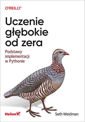 Okładka książki Uczenie głębokie od zera. Podstawy implementacji w Pythonie