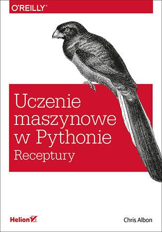 Okładka książki Uczenie maszynowe w Pythonie. Receptury