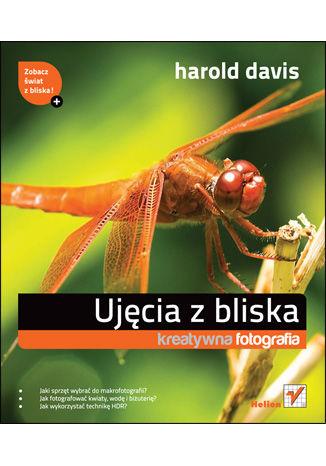 Okładka książki Ujęcia z bliska. Kreatywna fotografia