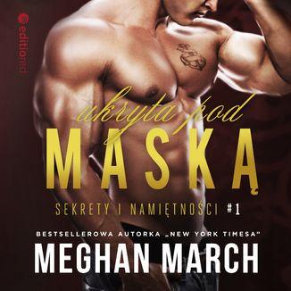 Okładka książki Ukryta pod maską. Sekrety i namiętności #1