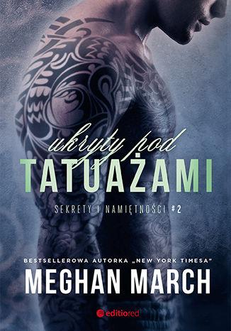 Okładka książki Ukryty pod tatuażami. Sekrety i namiętności #2