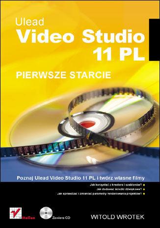 Okładka książki/ebooka Ulead Video Studio 11 PL. Pierwsze starcie