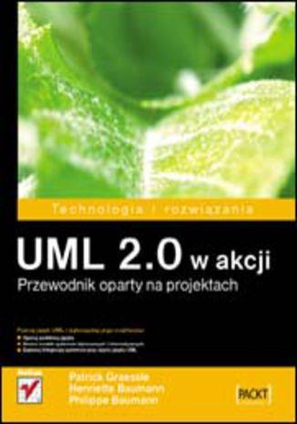 Okładka książki UML 2.0 w akcji. Przewodnik oparty na projektach