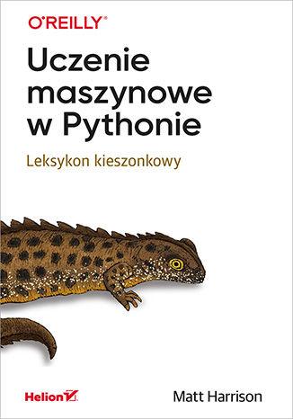 Okładka książki/ebooka Uczenie maszynowe w Pythonie. Leksykon kieszonkowy