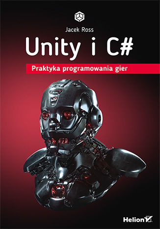 Okładka książki/ebooka Unity i C#. Praktyka programowania gier