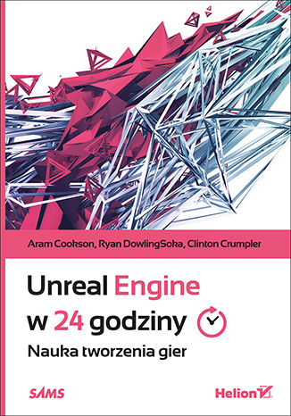 Okładka książki Unreal Engine w 24 godziny. Nauka tworzenia gier