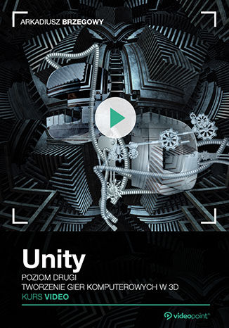 Okładka kursu Unity. Kurs video. Poziom drugi. Tworzenie gier komputerowych 3D