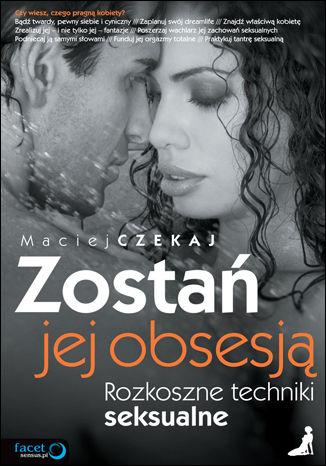 Okładka książki/ebooka Zostań jej obsesją. Rozkoszne techniki seksualne
