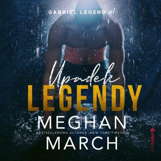 Okładka książki Upadek legendy. Gabriel Legend #1