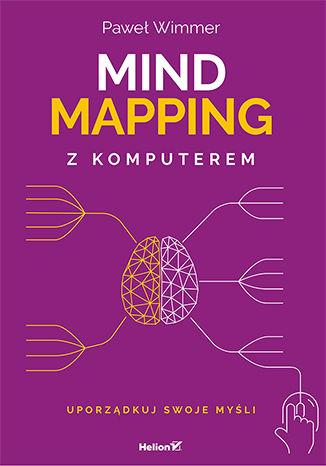 Okładka książki/ebooka Mind mapping z komputerem. Uporządkuj swoje myśli