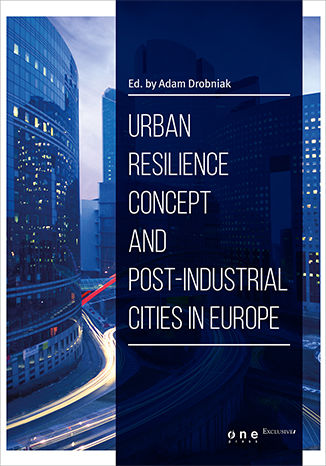 Okładka książki Urban resilience concept and post-industrial cities in Europe