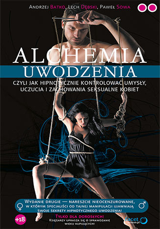 Okładka książki/ebooka Alchemia uwodzenia, czyli  jak hipnotycznie kontrolować umysły, uczucia i zachowania seksualne kobiet