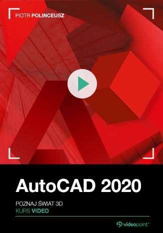 Okładka książki/ebooka AutoCAD 2020. Kurs video. Poznaj świat 3d