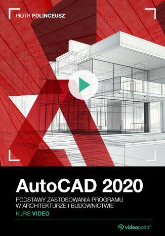 Okładka książki/ebooka AutoCAD 2020. Kurs video. Podstawy zastosowania programu w architekturze i budownictwie