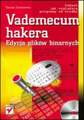 Okładka książki/ebooka Vademecum hakera. Edycja plików binarnych