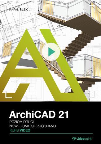 Okładka kursu ArchiCAD 21. Kurs video. Poziom drugi. Nowe funkcje programu