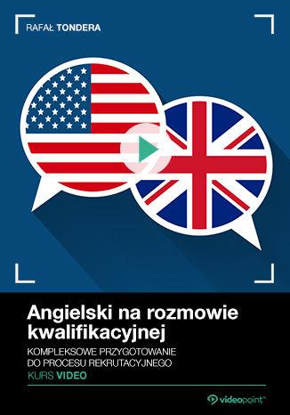 Okładka książki Angielski na rozmowie kwalifikacyjnej. Kurs video. Kompleksowe przygotowanie do procesu rekrutacyjnego
