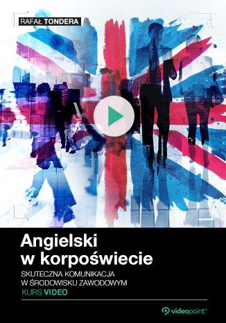Okładka książki Angielski w korpoświecie. Kurs video. Skuteczna komunikacja w środowisku zawodowym