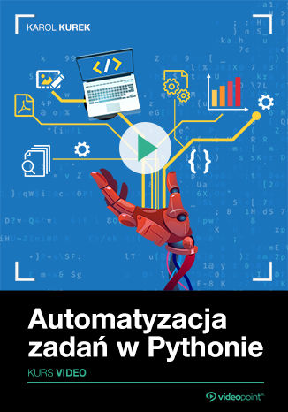 Okładka książki/ebooka Automatyzacja zadań w Pythonie. Kurs video