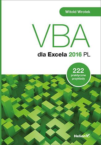 Okładka książki/ebooka VBA dla Excela 2016 PL. 222 praktyczne przykłady