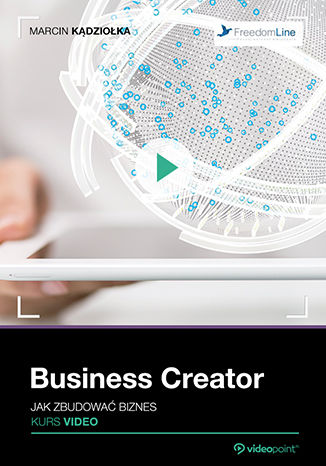 Okładka książki/ebooka Business Creator. Jak zbudować biznes. Kurs video