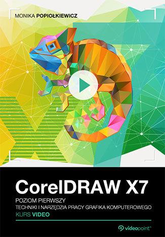 Okładka książki CorelDRAW X7. Kurs video. Poziom pierwszy. Techniki i narzędzia pracy grafika komputerowego