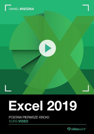 Okładka książki Excel 2019. Kurs video. Postaw pierwsze kroki!
