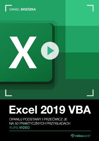 Okładka książki Excel 2019 VBA. Kurs video. Opanuj podstawy i przećwicz je na 50 praktycznych przykładach