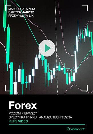 Okładka książki Forex. Kurs video. Poziom pierwszy. Specyfika rynku i analiza techniczna