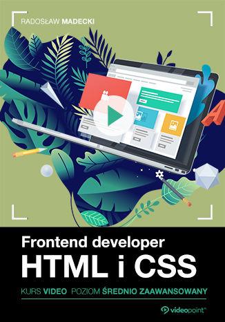 Okładka książki/ebooka Frontend developer. Kurs video. HTML i CSS. Poziom średnio zaawansowany