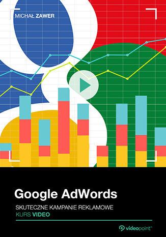 Okładka książki/ebooka Google AdWords. Kurs video. Skuteczne kampanie reklamowe