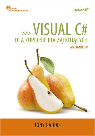 Okładka książki Visual C# dla zupełnie początkujących. Owoce programowania. Wydanie IV