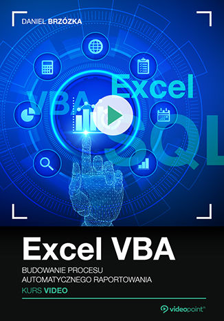 Okładka książki/ebooka Excel VBA. Kurs video. Budowanie procesu automatycznego raportowania