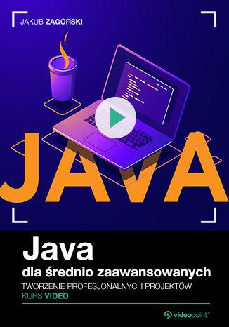 Okładka kursu Java dla średnio zaawansowanych. Kurs video. Tworzenie profesjonalnych projektów